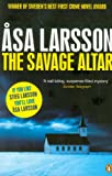 Asa Larsson The Savage Altar (Rebecka Martinsson 1)