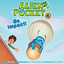 On Impact!: Alien in My Pocket, Book 4 (       UNABRIDGED) by Nate Ball Narrated by Steve Tardio