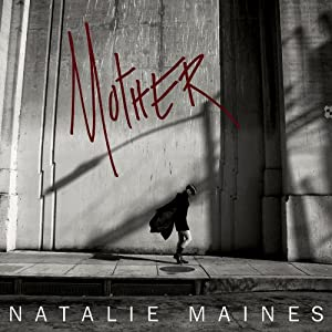 Natalie Maines announces new album MOTHER coming May 7
