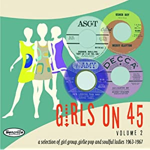 Girls On 45 Volume 2 (26 Girl Groups, Girlie Pop And Soulful Ladies From 1963-1967)