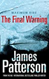 The Final Warning (Maximum Ride (Quality)) (0099514958) by Patterson, James