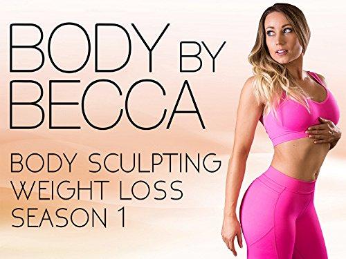 Body By Becca Full Body Weight Loss & Tone - Season 1