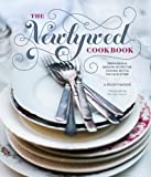 The Newlywed Cookbook: Fresh Ideas and Modern Recipes for Cooking With and for Each Other