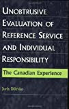 img - for Unobtrusive Evaluation of Reference Service and Individual Responsibility: The Canadian Experience (Smithsonian) book / textbook / text book