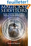 Magickal Servitors: Create Your Own S...