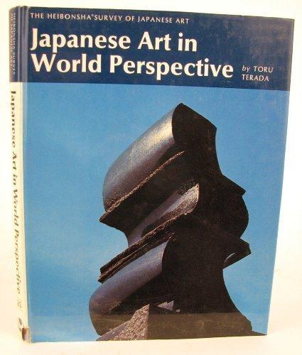 Japanese Art in World Perspective: A Translation Heibonsha Survey of Japanese Art (The Heibonsha Survey of Japanese Art,