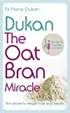 Dukan: The Oat Bran Miracle (Dukan Diet) (English Edition)