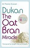 Dukan: The Oat Bran Miracle (Dukan Diet) (English Edition)
