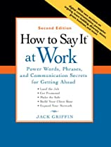 How to Say It at Work, Second Edition: Power Words, Phrases, and Communication Secrets for Getting Ahead (How to Say It...)