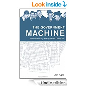 The Government Machine: A Revolutionary History of the Computer (History of Computing)