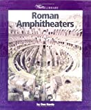 Roman Amphitheaters (Turtleback School & Library Binding Edition) (Watts Library (Sagebrush)) (0613538595) by Nardo, Don