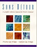 img - for Sans d tour: A Complete Reference Manual for French Grammar book / textbook / text book