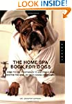 The Home Spa Book for Dogs: Nose to T...