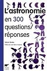 L'astronomie en 300 questions / réponses par Bouley