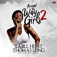 Around the Way Girls 2 Audiobook by La Jill Hunt, KaShamba Williams, Thomas Long Narrated by Honey Jones