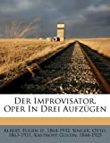 Der Improvisator. Oper in Drei Aufzugen (German Edition)
