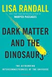 Dark Matter and the Dinosaurs: The Astounding Interconnectedness of the Universe