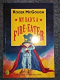 My Dad's a Fire-eater (Puffin Books) (0140349278) by McGough, Roger