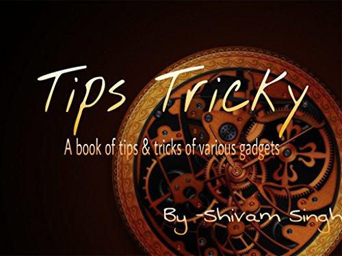 tips-tricky-a-book-of-tips-tricks-of-various-gadgets-