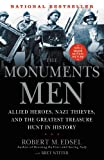 img - for The Monuments Men: Allied Heroes, Nazi Thieves, and the Greatest Treasure Hunt in History book / textbook / text book