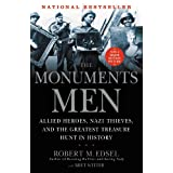 The Monuments Men: Allied Heroes, Nazi Thieves, and the Greatest Treasure Hunt in History ~ Robert M. Edsel