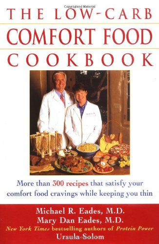 The Low-Carb Comfort Food Cookbook by Michael R. Eades, Mary Dan Eades, Ursula Solom