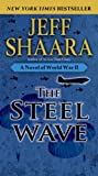 The Steel Wave: A Novel of World War II