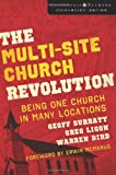 The Multi-Site Church Revolution: Being One Church in Many Locations (Leadership Network Innovation Series) (0310270154) by Surratt, Geoff