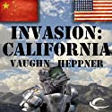Invasion: California: Invasion America, Book 2 (       UNABRIDGED) by Vaughn Heppner Narrated by Mark Ashby