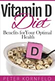 Vitamin D Diet: Benefits of Vitamin D for Optimal Health