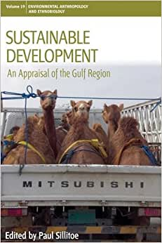 Sustainable Development: An Appraisal From The Gulf Region (Environmental Anthropology And Ethnobiology)