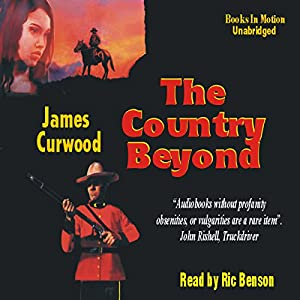 The Country Beyond | [James Oliver Curwood]