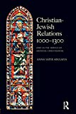 Christian Jewish Relations 1000-1300: Jews in the Service of Medieval Christendom