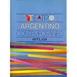 Teatro argentino contemporaneo : antologia (Literatura)