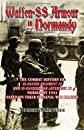 SS ARMOUR IN NORMANDY: The Combat History of SS Panzer Regiment 12 and SS Panzerjager Abteilung 12, Normandy 1944, based on their original war diaries