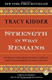 img - for Strength in What Remains (Random House Reader's Circle) book / textbook / text book