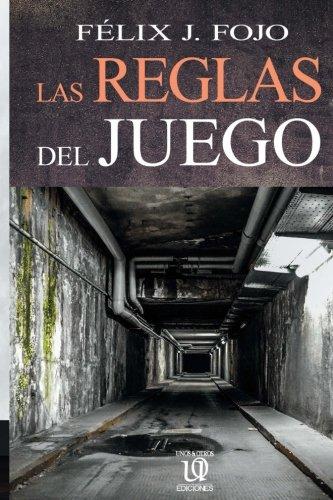 Las reglas del juego  [Fojo, Félix J.] (Tapa Blanda)
