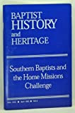 img - for Baptist History and Heritage, Volume 30, No. 2 (April 1995). Southern Baptists and the Home Missions Challenge book / textbook / text book