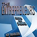 The Entrepreneurs: Success and Sacrifice (       UNABRIDGED) by Kip Marlow Narrated by J. D. Hart