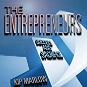 The Entrepreneurs: Success and Sacrifice | [Kip Marlow]