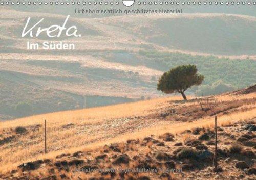 Kreta. Im Süden (Wandkalender 2014 DIN A3 quer): Atemberaubende Landschaftsaufnahmen von Kretas Süden. (Monatskalender, 14 Seiten)