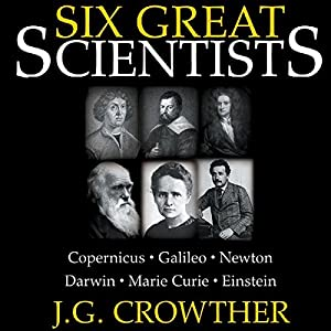 Six Great Scientists Audiobook