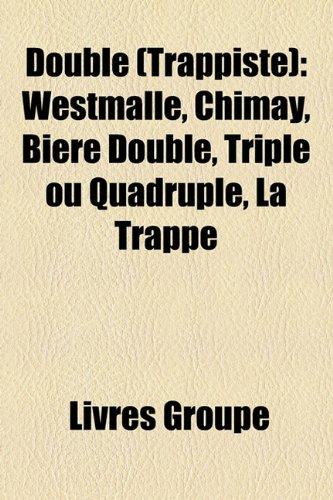 double-trappiste-westmalle-chimay-bire-double-triple-ou-quadruple-la-trappe
