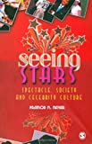 Seeing Stars: Spectacle, Society and Celebrity Culture