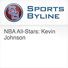 NBA All-Stars: Kevin Johnson Radio/TV Program by Ron Barr Narrated by Ron Barr