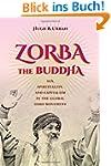 Zorba the Buddha: Sex, Spirituality,...
