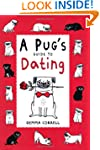 Pug's Guide to Dating - 50 charming c...