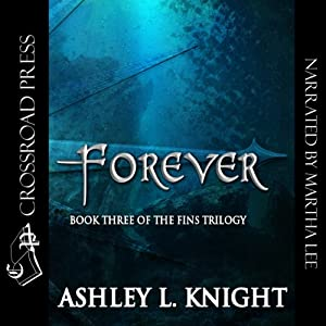 Forever: Book III of the Fins Trilogy | [Ashley Knight]