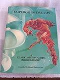 img - for Emperor of Dreams: A Clark Ashton Smith Bibliography book / textbook / text book