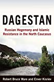 img - for Dagestan: Russian Hegemony and Islamic Resistance in the North Caucasus book / textbook / text book